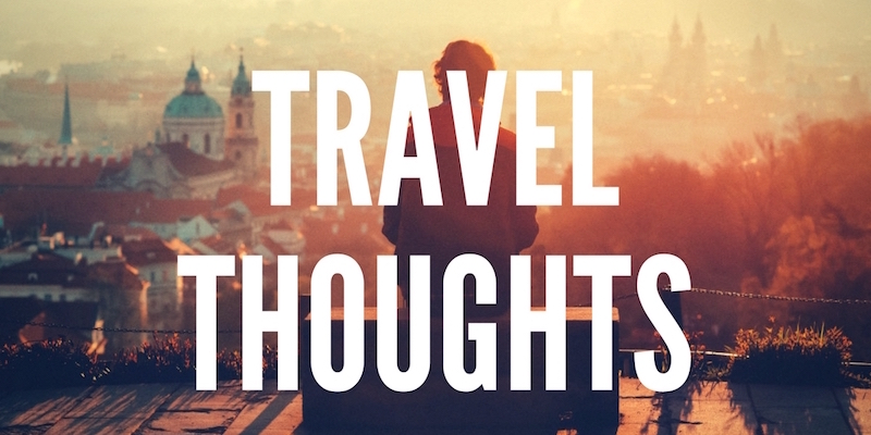 Travel Thoughts - Authentic Traveling