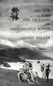 big sur and the oranges of hieronymus bosch henry miller travel quote