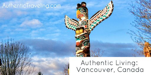 Authentic Living: Vancouver, Canada