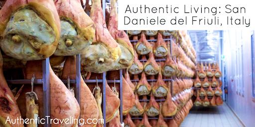 Authentic Living: San Daniele del Friuli