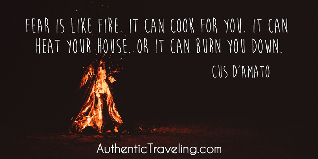 Cus D'Amato - Travel Quote - Fear is like fire