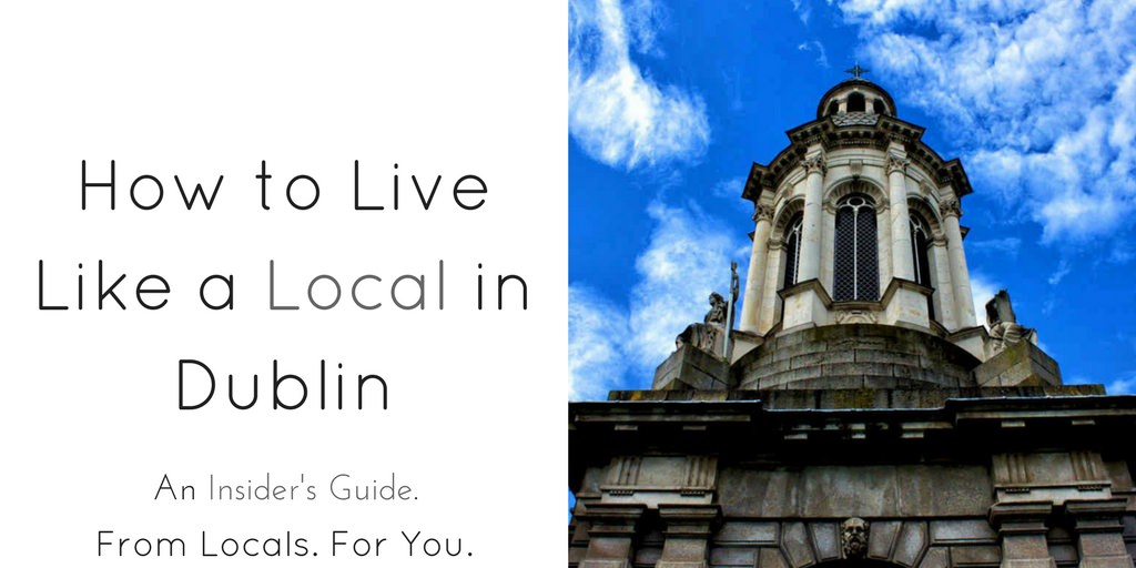 How to Live Like a Local in Dublin - Header copy 2