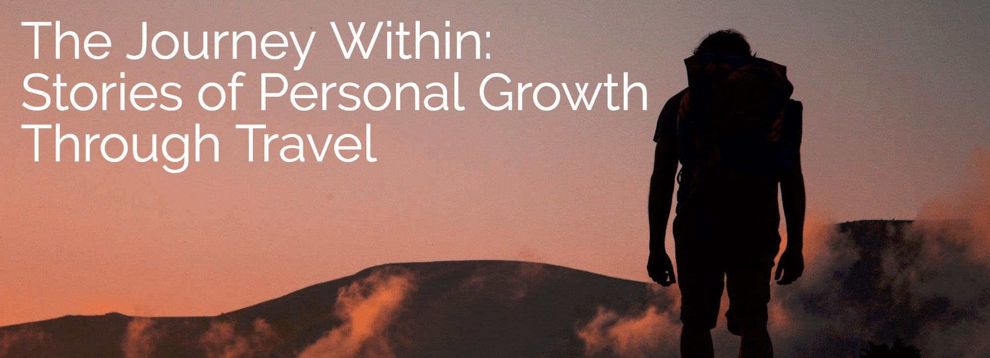 The Journey Within - Stories of Personal Growth Through Travel Better