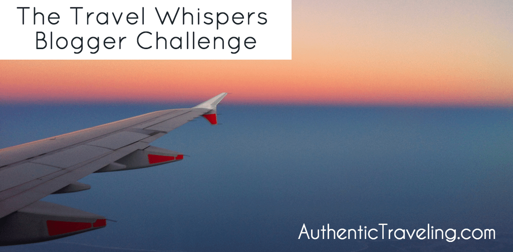 The Travel Whisperers Blogger Challenge - Authentic Traveling LARGE
