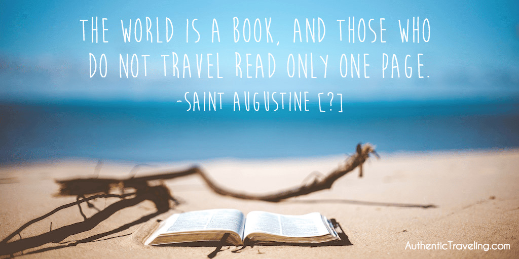 Saint Augustine - The World is a book, and those who do not travel read only one page