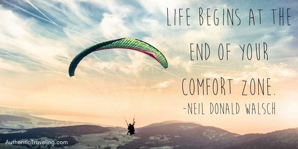 Life begins at the end of your comfort zone - Neil Donald Walsch - Travel Quote
