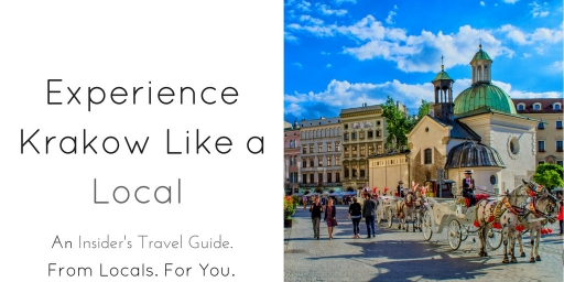 Experience Krakow Like a Local – An Insider's Travel Guide