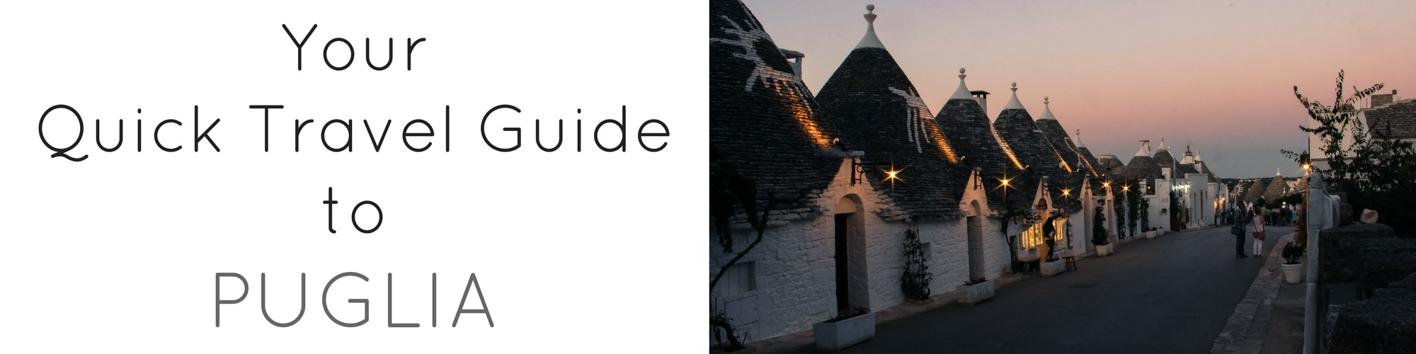 Your Quick Guide to Puglia - Authentic Traveling - Header