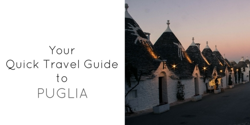 Your Quick Travel Guide to Puglia