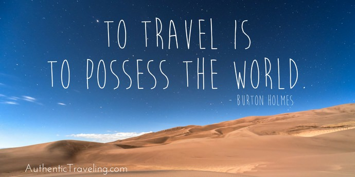 Burton Holmes - Best Travel Quotes - Authentic Traveling