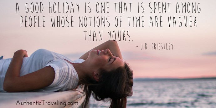 JB Priestley - Best Travel Quotes - Authentic Traveling