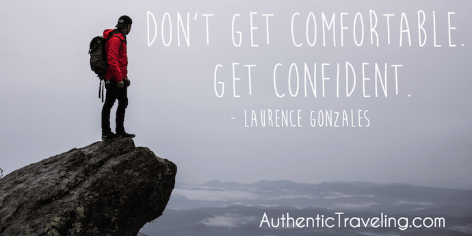 Laurence Gonzales - Best Travel Quotes - Authentic Traveling