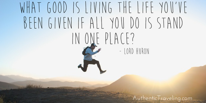Lord Huron - Best Travel Quotes - Authentic Traveling