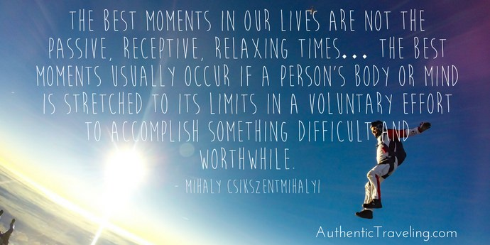Mihaly Csikszentmihalyi - Best Travel Quotes - Authentic Traveling