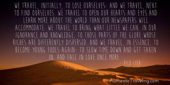 Pico Iyer - Best Travel Quotes - Authentic Traveling