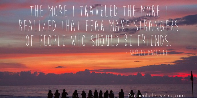 Shirley Maclaine - Best Travel Quotes - Authentic Traveling