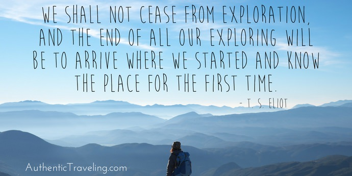 T S Eliot - Best Travel Quotes - Authentic Traveling