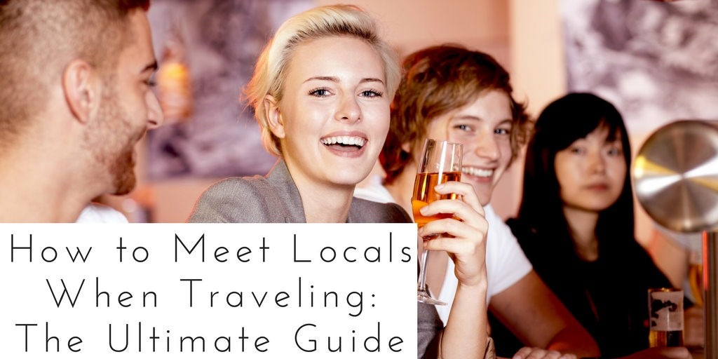 How to Meet Locals When Traveling - Authentic Traveling - Header