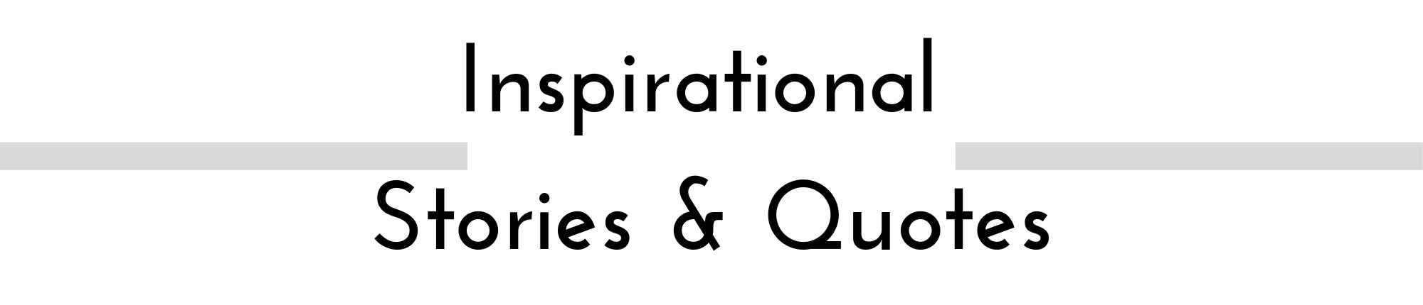 Inspirational Stories & Quotes